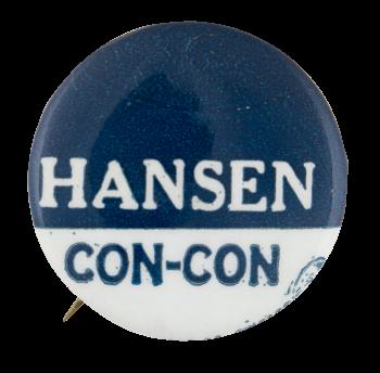 Hansen Con-Con Political Button Museum