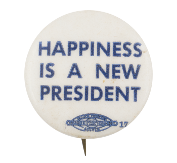 Happiness is a New President Political Button Museum