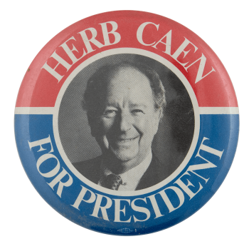 Herb Caen Political Busy Beaver Button Museum