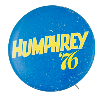 Humphrey '76 Blue and Yellow Political Button Museum