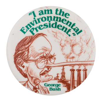 I am the Environmental President Political Button Museum