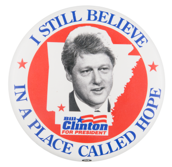 I Still Believe in a Place Called Hope Political Button Museum