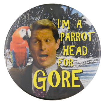 I'm a Parrot Head for Gore Political Button Museum