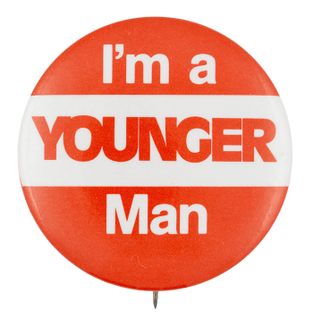 I'm a Younger Man Political Button Museum