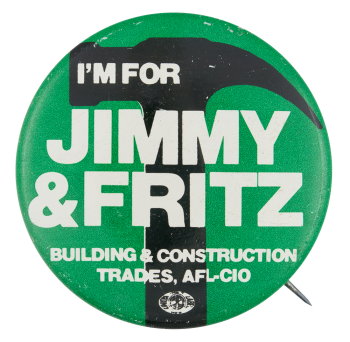 I'm for Jimmy and Fritz Political Button Museum