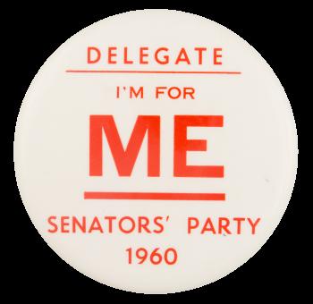 I'm for Me Senators' Party 1960 Political Button Museum