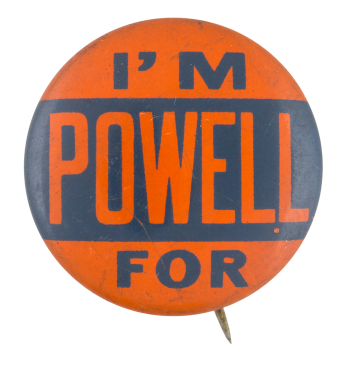 I'm for Powell Political Button Museum