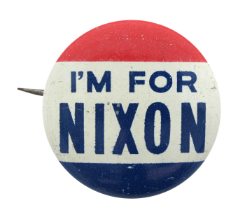 I'm for Nixon Political Button Museum