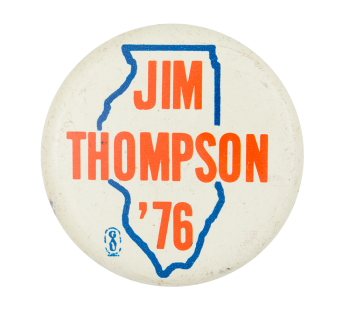 Jim Thompson 1976 Political Button Museum