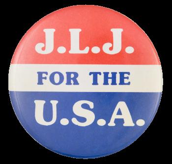 J.L.J. for the U.S.A. Political Button Museum
