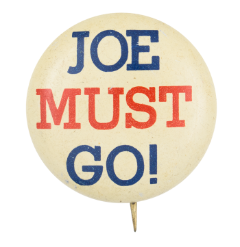 Joe Must Go! Political Button Museum