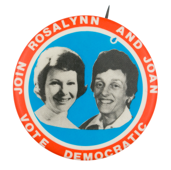 Join Rosalynn and Joan Political Button Museum