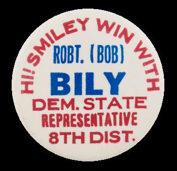 Joseph Robert Bily Win With Bily Political Button Museum