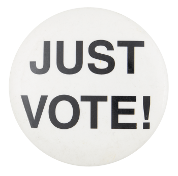 Just Vote Political Button Museum