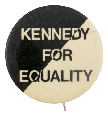 Kennedy For Equality Political Button Museum