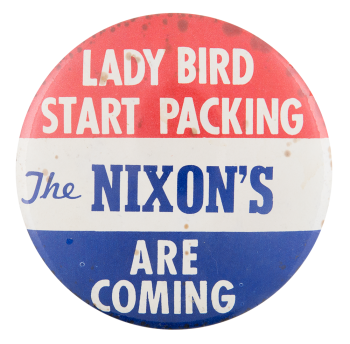 Lady Bird Start Packing Political Button Museum