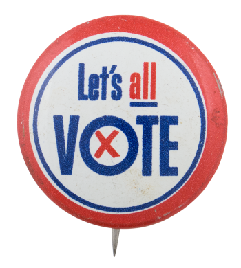 Let's All Vote Political Button Museum