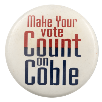 Make Your Vote Count on Coble Political Busy Beaver Button Museum