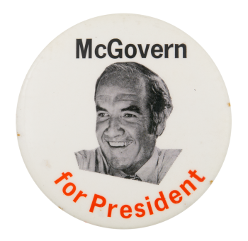 McGovern for President Portrait Political Button Museum