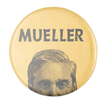 Mueller Political Button Museum