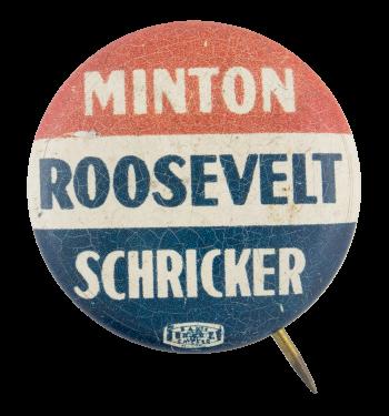 Minton Roosevelt Schricker Political Button Museum