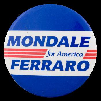 Mondale Ferraro for America Political Button Museum