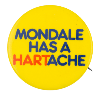 Mondale Has a Hartache Political Button Museum