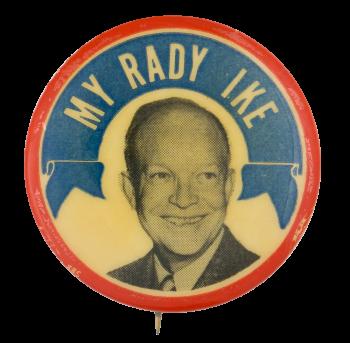 My Rady Ike Political Button Museum