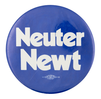 Neuter Newt Political Button Museum