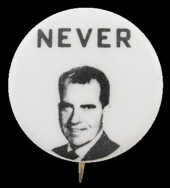 Never Nixon Political Button Museum
