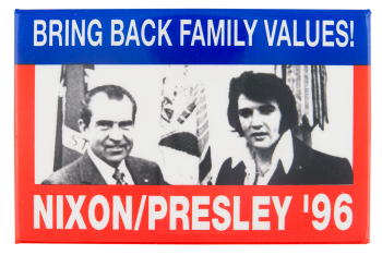 Nixon Presley '96 Political Button Museum