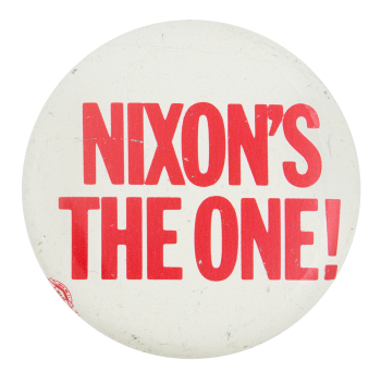 Nixon's the One Political Button Museum