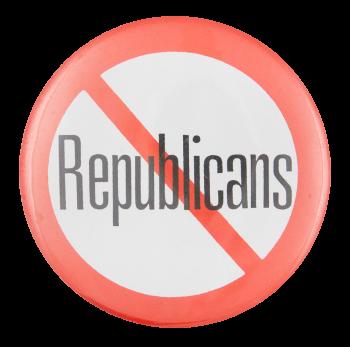 No Republicans Political Button Museum
