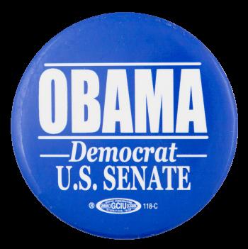 Obama Democrat U.S. Senate Political Button Museum