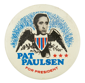 Pat Paulsen for President Political Button Museum