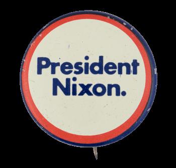 President Nixon Blue Text Political Button Museum