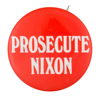 Prosecute Nixon Political Button Museum