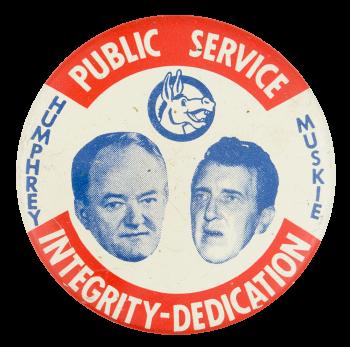 Public Service Integrity-Dedication Political Button Museum