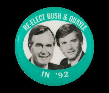 Re-Elect Bush Quayle in '92 Political Button Museum