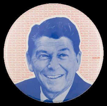 Reagan Dixon Political Button Museum