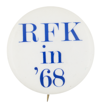 RFK in '68 Political Button Museum