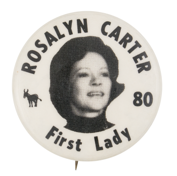 Rosalyn Carter First Lady Political Button Museum