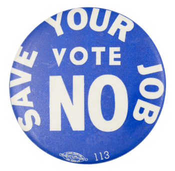 Save Your Job Political Button Museum