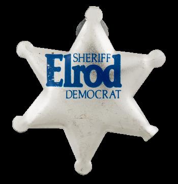 Sheriff Elrod Democrat Sheriff Badge Political Button Museum