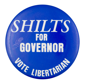 Shilts for Governor Political Button Museum