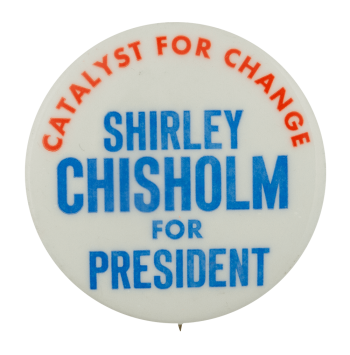 Shirley Chisholm For President Political Busy Beaver Button Museum