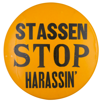 Stassen Stop Harassin' Political Button Museum