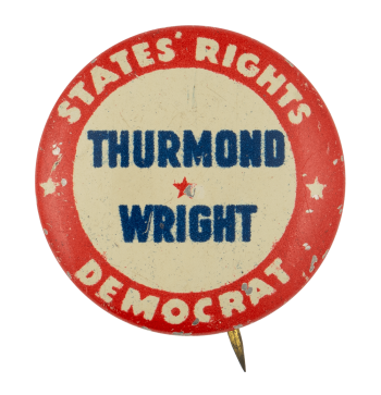 States' Rights Thurmond Wright Political Button Museum