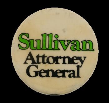 Sullivan Attorney General Political Busy Beaver Button Museum