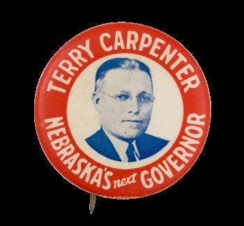 Terry Carpenter Nebraska's Next Governor Political Button Museum